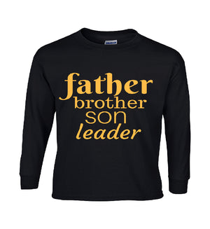 Father, Brother, Son, Leader long sleeve shirt