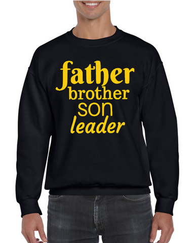 Father, brother, son, leader sweatshirt