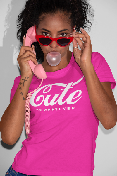 Cute or Whatever; Fun Women's Tee; Cutie
