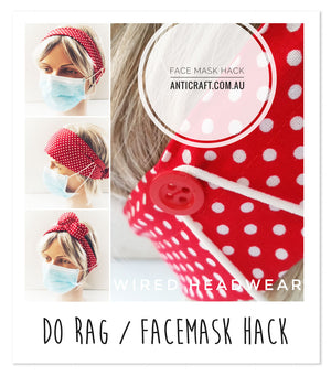 AntiCraft do rag / surgical face mask hack that will keep you safe,  comfortable & rocking pandemic fashion.