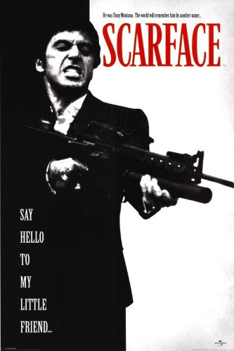 Scarface poster (Say Hello To My Little Friend)