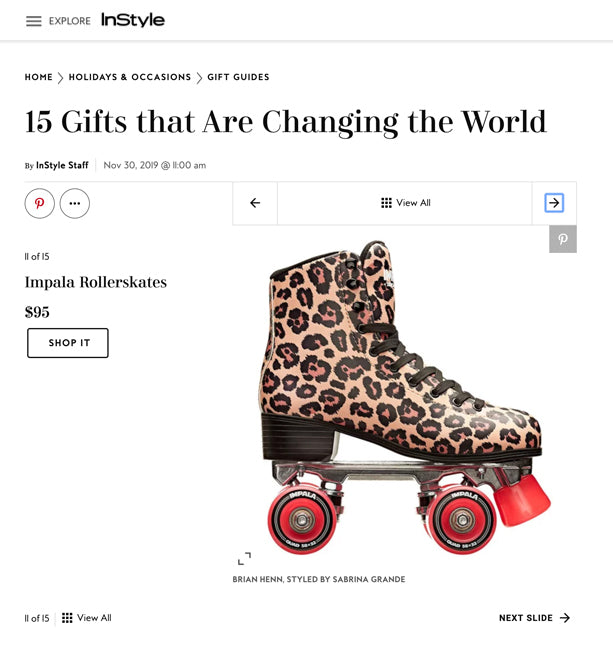 Impala Rollerskates are featured in InStyle.com marked as the 15 gifts that are changing the world.