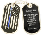 Blessed Are The Peacemakers Thin Blue Line Distressed Flag Dog Tag