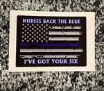 Nurses Back the Blue Back  I've Got Your Six The Blue Thin Blue Line Flag Decal