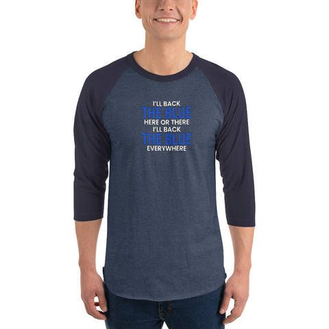 Back The Blue Everywhere Thin Blue Line  3/4 Sleeve Raglan Shirt