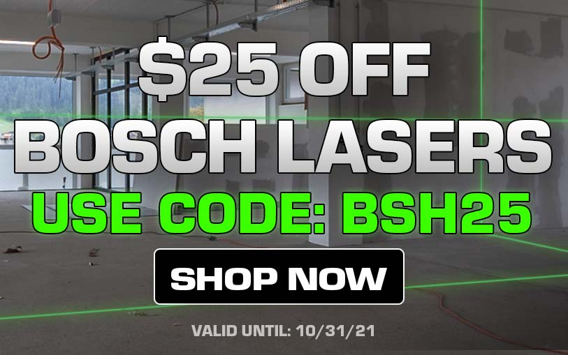 $25 Off select Bosch lasers using code BSH25
