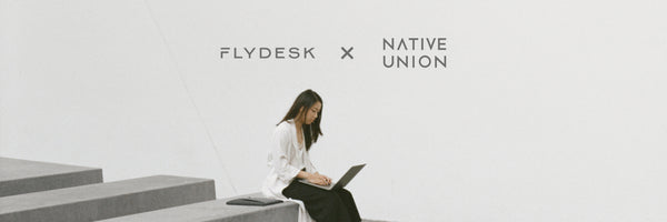 Introducing Native Union x FlyDesk