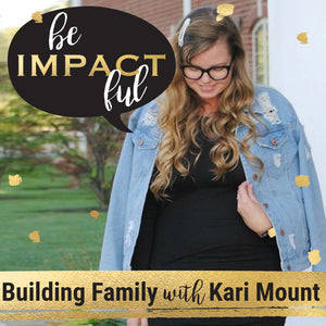 Building Family with Kari Mount