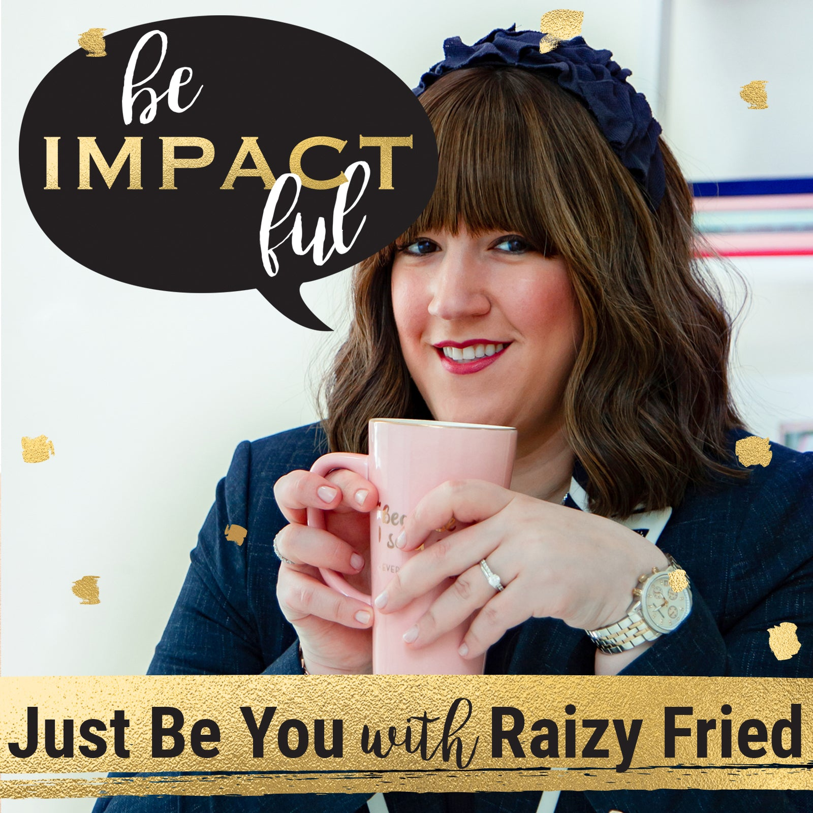 Just Be You with Raizy Fried