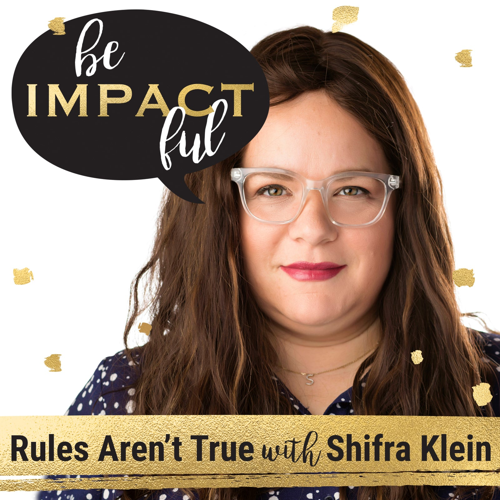 Rules Aren't True With Shifra Klein