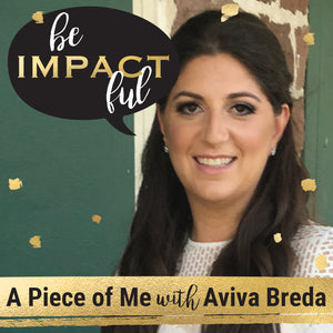 In celebration of her new podcast! A Piece of Me with Aviva Breda