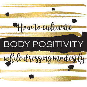 Body Positivity with a Modest Mindset