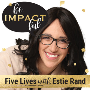 Five Lives with Estie Rand