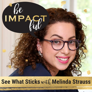 See What Sticks with Melinda Strauss