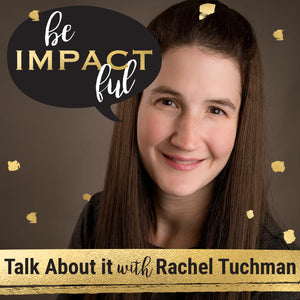 Talk About it with Rachel Tuchman