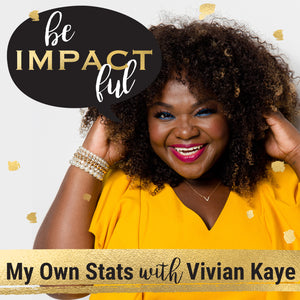 My Own Stats with Vivian Kaye