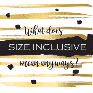 What is size inclusive? And why does it matter?