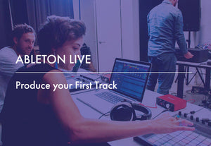 Ableton Live: Produce Your First Track [Berlin]