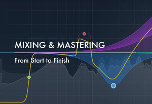 Mixing & Mastering: Start To Finish [Berlin]