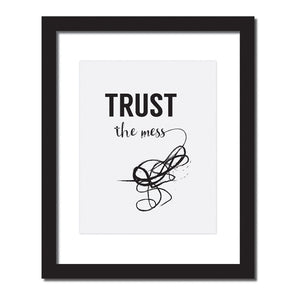 Inspirational quote print 'Trust the mess'