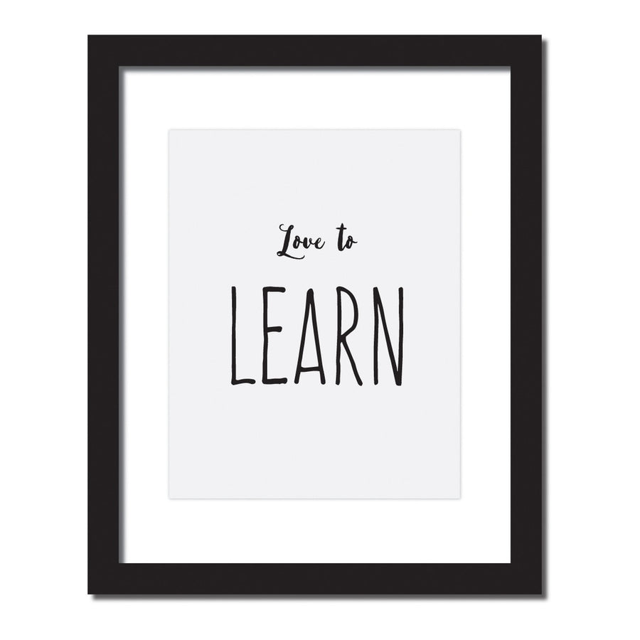 'Love to learn' Inspirational quote print
