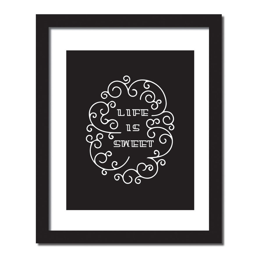 'Life is sweet' Inspirational quote print