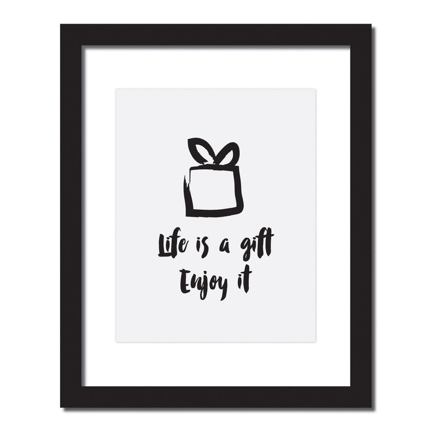 'Life is a gift. Enjoy it' Inspirational quote print