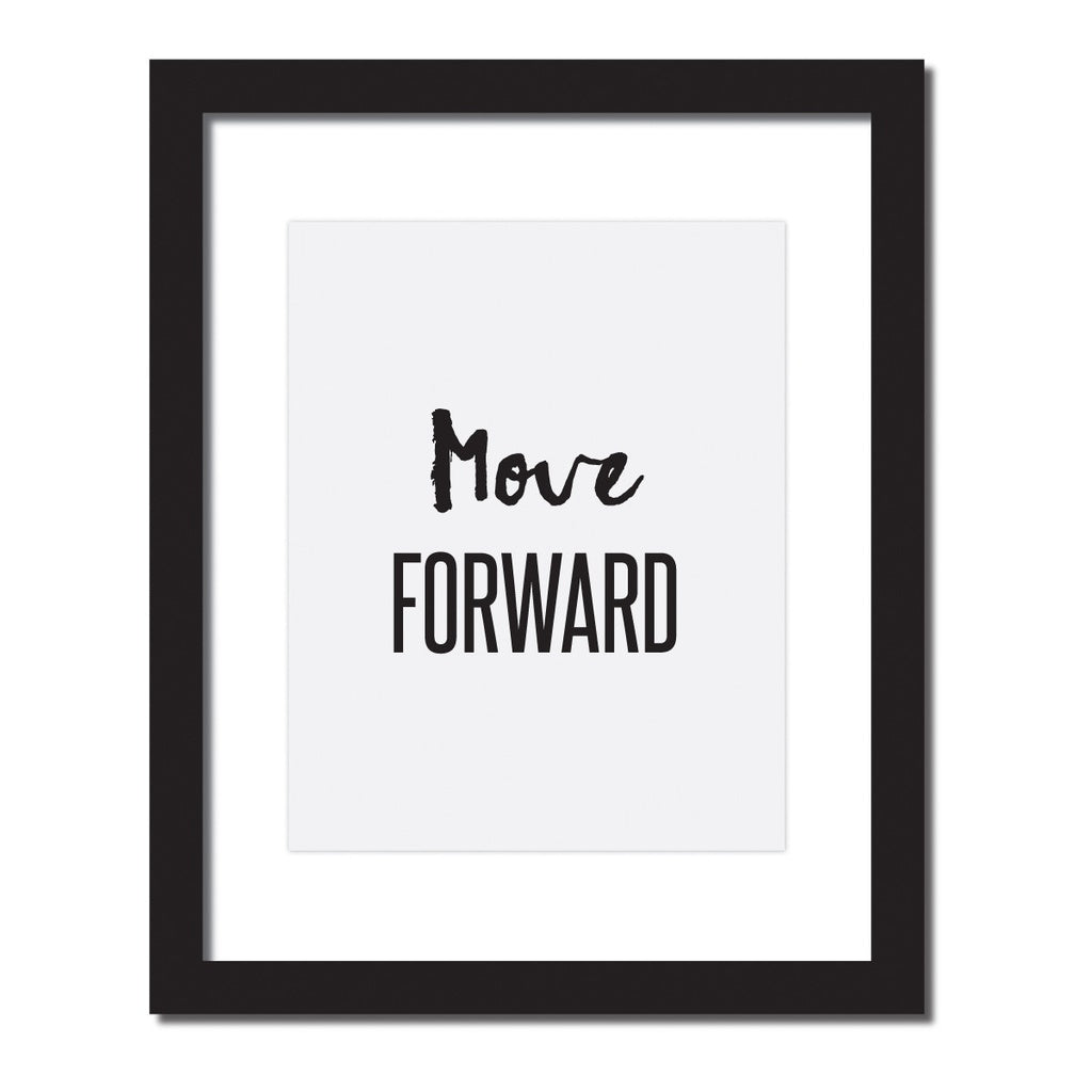'Move Forward' Inspirational quote print