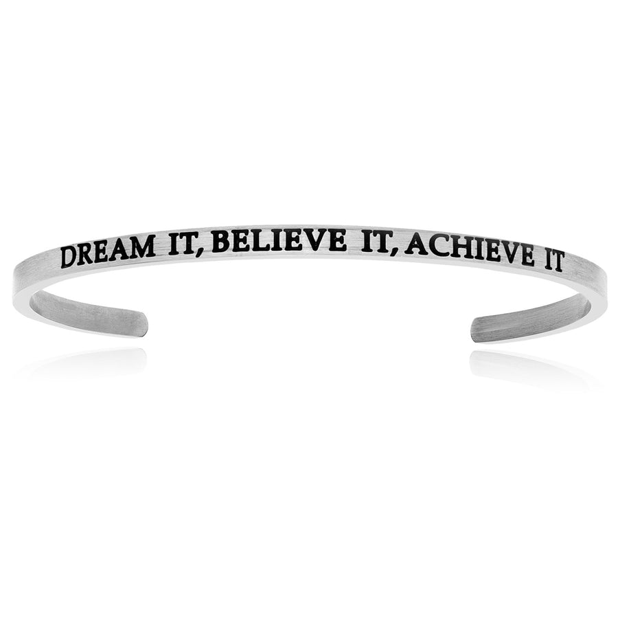 Stainless Steel Dream It,  Believe It,  Achieve It Cuff Bracelet