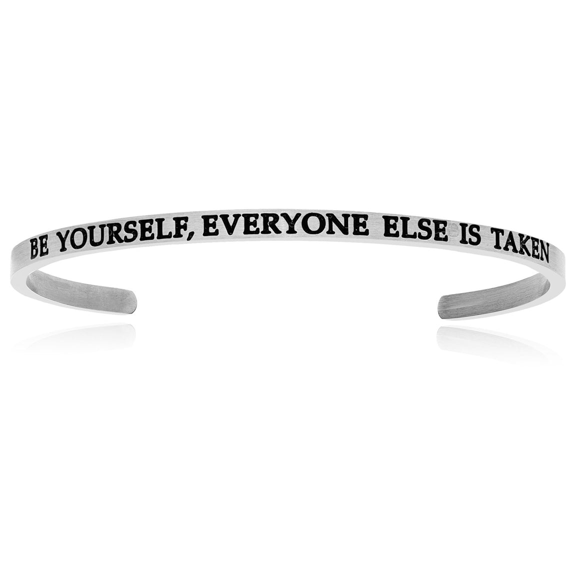 Stainless Steel Be Yourself Everyone Else Is Taken Cuff Bracelet