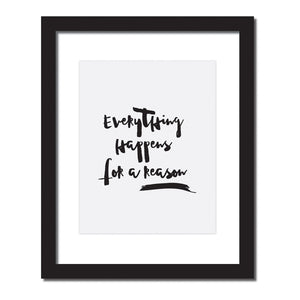 'Everything happens for a reason' Inspirational quote print
