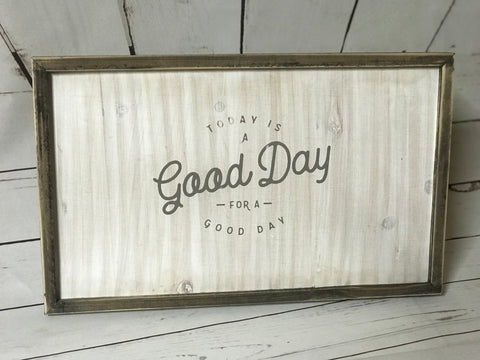 """It's a Good Day"" Rustic Sign"