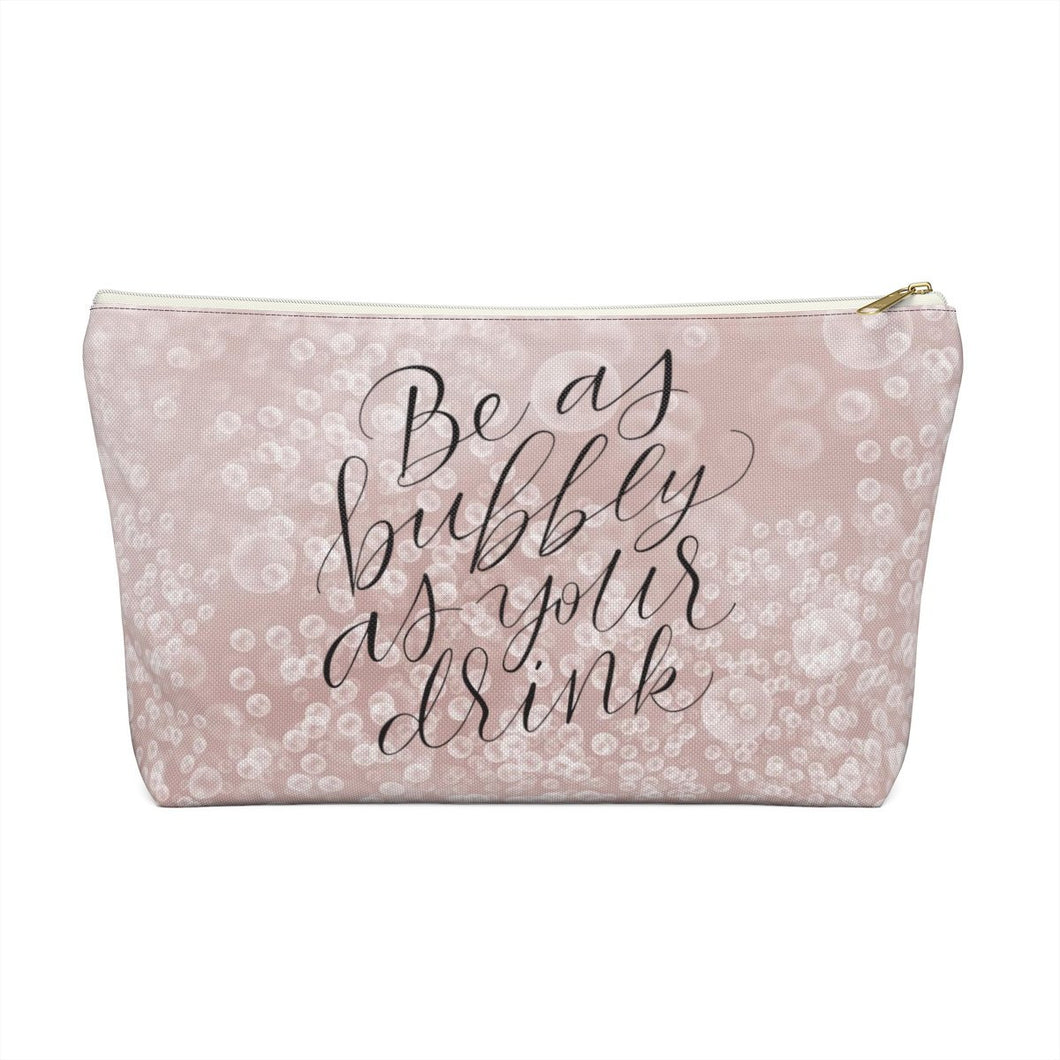 Bubbly as Your Drink Accessory Pouch with T-bottom - Pencil Case - Planner Press Designs