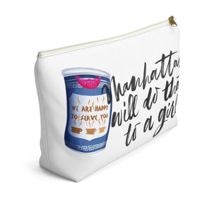 Manhattan Will Do That To A Girl New York Coffee Accessory Pouch with T-bottom - Pencil Case