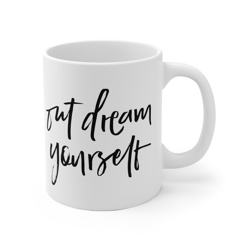 Out Dream Yourself Mug