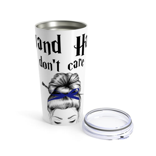 Wand Hair Don't Care Blue House Tumbler 20oz Tumblers