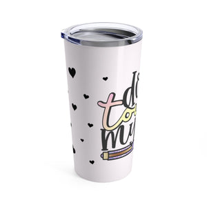 Planner Don't Touch My Pens Tumbler 20oz