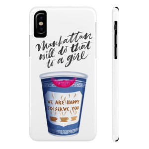 iPhone X Manhattan Will Do That To A Girl Coffee Case Mate Slim Phone Cases
