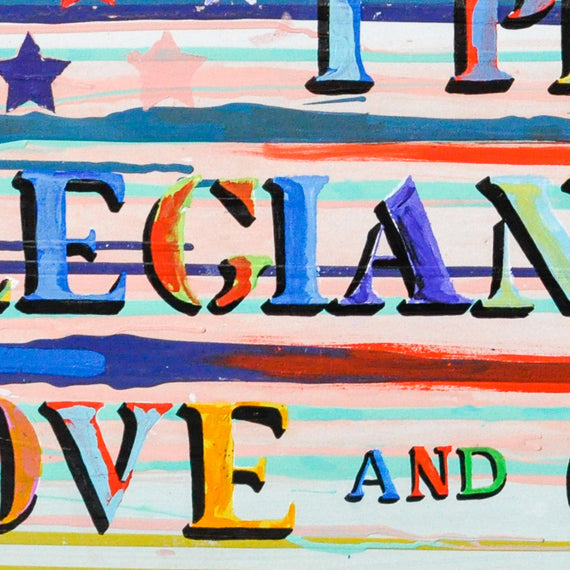I PLEDGE ALLEGIANCE TO LOVE & COURAGE (2019) • 24 x 48