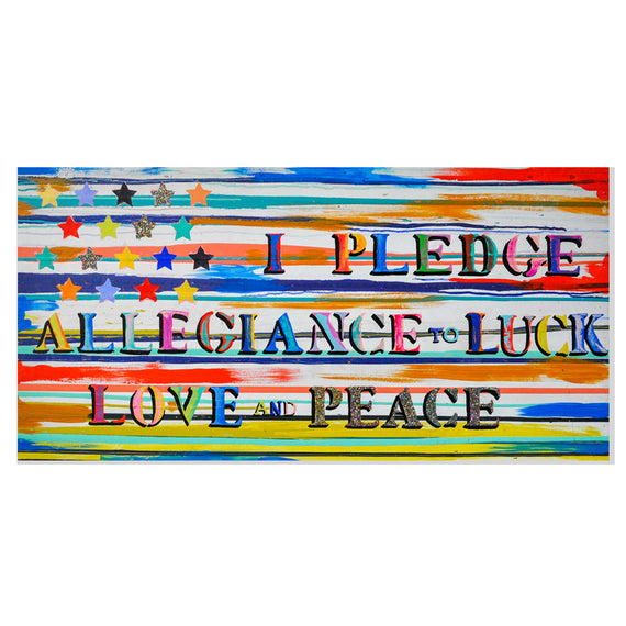 I Pledge Allegiance To Love & Peace (2019) • 24 x 48