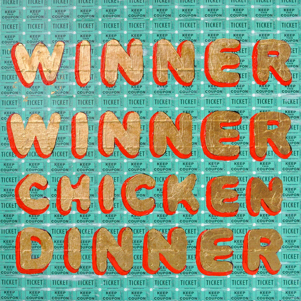 WINNER WINNER CHICKEN DINNER II (2019) • 24 x 24