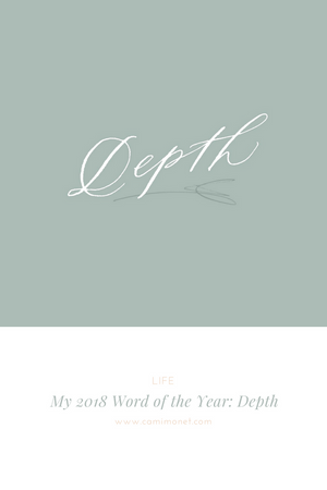 My 2018 Word of the Year: Depth