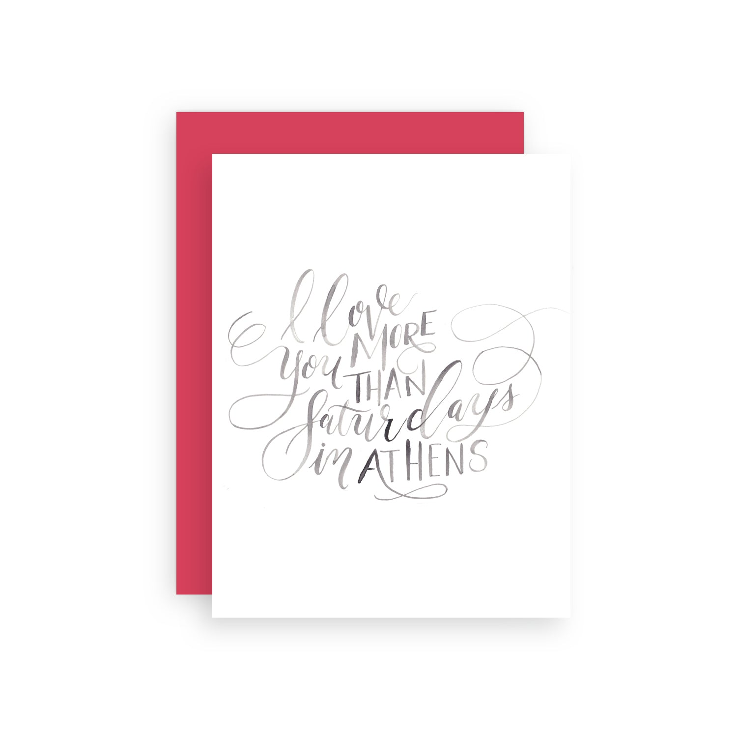 I Love You More Than Saturdays in Athens Greeting Card