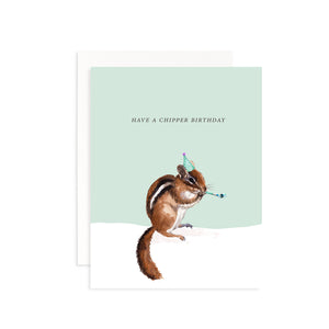 Have a Chipper Birthday Greeting Card