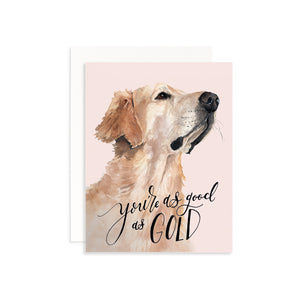 You're as Good as Gold Greeting Card