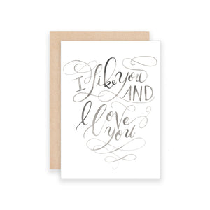 I Like You and I Love You Greeting Card