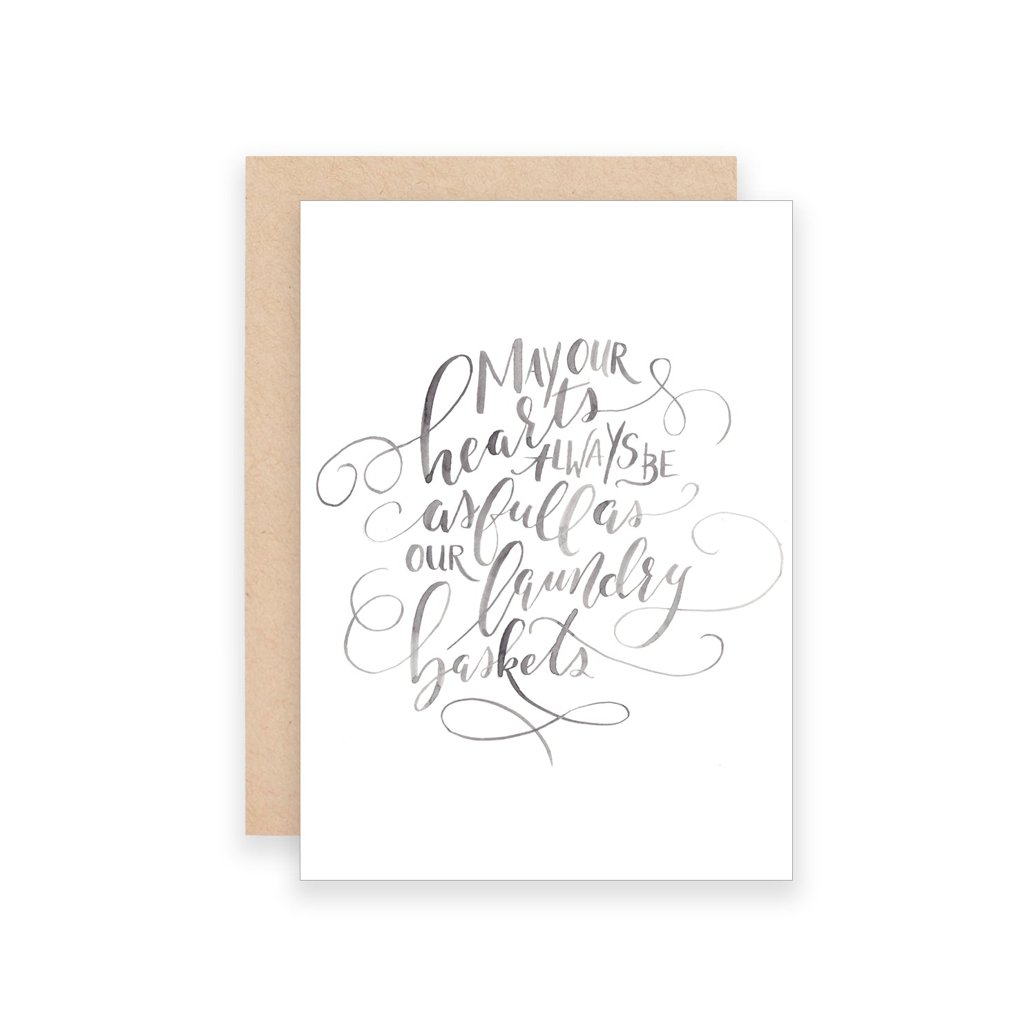 May Our Hearts Always Be as Full as Our Laundry Baskets Greeting Card