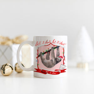 Let it Slow, Let it Slow, Let it Slow Christmas Mug