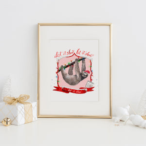 Let it Slow, Let it Slow, Let it Slow Art Print
