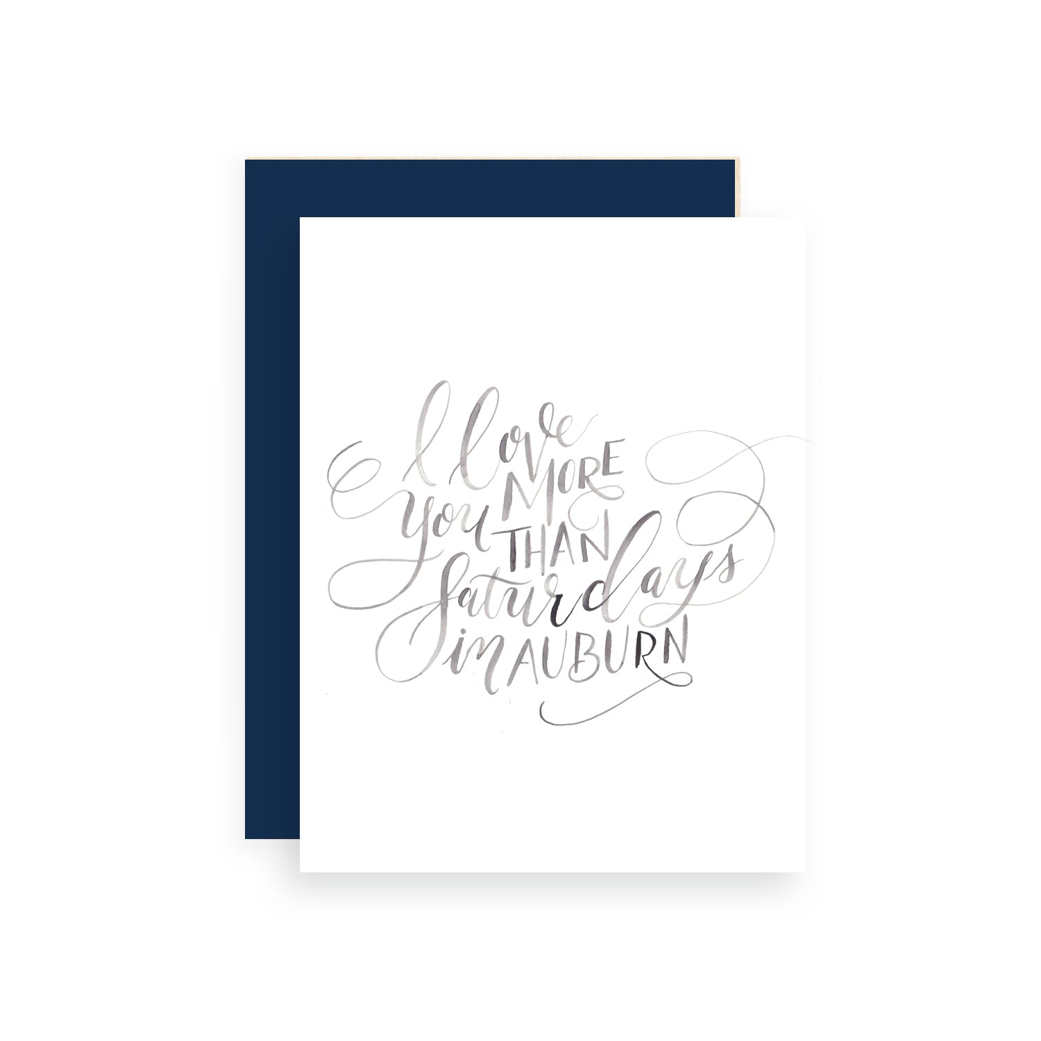 I Love You More Than Saturdays in Auburn Greeting Card